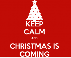 Keep Calm Christmas Is Coming.Keeping Cool And Calm Over Christmas 98five 98five